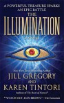 The Illumination: A Novel - Karen Tintori, Jill Gregory