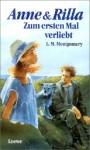 Anne & Rilla: Zum ersten Mal verliebt (Anne of Green Gables, #8.1) - Dagmar Weischer, L.M. Montgomery