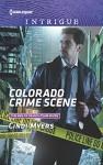 Colorado Crime Scene (The Men of Search Team Seven) - Cindi Myers