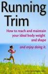 Running Trim - How to reach and maintain your ideal body weight and shape - and enjoy doing it - Graham Chapman, Beverley Chapman