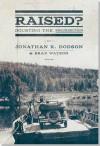 Raised? Doubting the Resurrection - Jonathan K. Dodson, Brad Watson