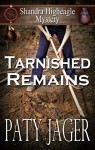 Tarnished Remains: Shandra Higheagle Mystery - Paty Jager, Christina Keerins