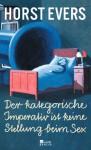 Der kategorische Imperativ ist keine Stellung beim Sex - Horst Evers