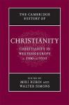 The Cambridge History of Christianity, Volume 4: Christianity in Western Europe, c. 1100 - c. 1500 - Miri Rubin, Walter Simons