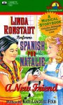 Spanish for Natalie: A New Friend - Kate Langrall Folb, Linda Ronstadt