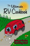 The Ultimate RV Cookbook: Recipes for the Traveling Chef - G&R Publishing