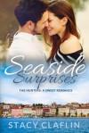 Seaside Surprises: A Sweet Romance (The Seaside Hunters) - Stacy Claflin