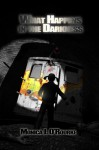 What Happens in the Darkness - Monica J. O'Rourke