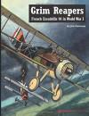 Grim Reapers: French Escadrille 94 in World War I - Jon Guttman, Bob Pearson, Steve Anderson, Aaron Weaver
