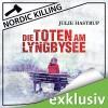 Die Toten am Lyngbysee (Nordic Killing) - Audible GmbH, Julie Hastrup, Vera Teltz