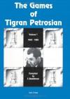 The Games of Tigran Petrosian Volume 1 1942-1965 - Eduard I. Shekhtman, Tigran Petrosian, Kenneth P. Neat