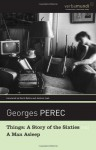 Things: A Story of the Sixties; A Man Asleep - Georges Perec, David Bellos, Andrew Leak