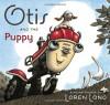 Otis and the Puppy - Loren Long