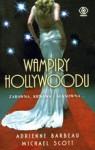 Wampiry Hollywoodu - Michael Scott, Adrienne Barbeau