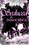 Seduced by Innocence - Karpov Kinrade