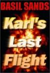 Karl's Last Flight - Basil Sands