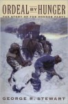 Ordeal by Hunger: the Story of the Donner Party - George R. Stewart
