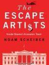 The Escape Artists - Noam Scheiber, Michael Kramer