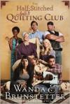 The Half-Stitched Amish Quilting Club - Wanda E. Brunstetter