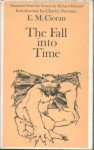 The Fall into Time - Emil Cioran, Richard Howard