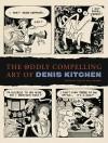 The Oddly Compelling Art of Denis Kitchen - Charles Brownstein, Denis Kitchen, Neil Gaiman
