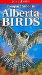 Compact Guide To Alberta Birds - John Acorn, Chris Fisher, Andy Bezener