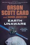 Earth Unaware - Orson Scott Card, Aaron Johnston