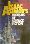 Isaac Asimov's Worlds of Science Fiction - George H. Scithers, Isaac Asimov, Randall Garrett, Gene Wolfe, R.N. Bracewell, Tanith Lee, Jeff Duntemann, K.W. MacAnn, Richard S. McEnroe, Ted Reynolds, Alan Dean Foster, John M. Ford, Martin Gardner, Barry B. Longyear, Arnie Bateman, Rob Chilson, Phyllis Eisenstein, G.