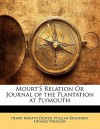 Mourt's Relation or Journal of the Plantation at Plymouth - William Bradford, Henry Martyn Dexter, Edward Winslow