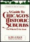 Guide Chicagos Historic Suburbs - Ira J. Bach, Susan Wolfson
