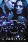 Vampire Romance: Turned - Michelle Fox