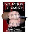 Yo A$$ Is GRA$$: Tales From a Redneck Gangsta - Jimmy Pudge