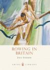 Rowing in Britain - Julie Summers