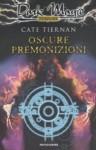 Oscure premonizioni - Cate Tiernan, Loredana Baldinucci