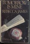 Tomorrow Is Mine - Rebecca James, James Elward