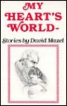 My Heart's World - David Mazel, Niki Adam-Casimiro, Nyease Somersett