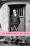 The Non-Fiction of H.G. Wells (Includes biography about the life and times of H.G. Wells) - H.G. Wells, Golgotha Press