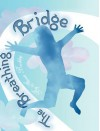 The Breathing Bridge - Annie Buckley