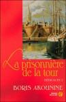 La prisonnière de la tour et autres nouvelles (Dédicace, #1) - Boris Akunin, Odette Chevalot