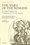 The Wars of the Romans: A Critical Edition and Translation of De Armis Romanis - Alberico Gentili, Benedict Kingsbury, Benjamin Straumann, David A. Lupher