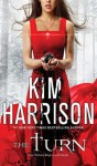 The Turn: The Hollows Begins with Death - Kim Harrison