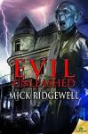 Evil Unleashed - Mick Ridgewell