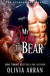 My Duty to Bear (The Everson Brothers Book 2) - Olivia Arran