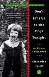 [(Don't Let's Go to the Dogs Tonight: An African Childhood )] [Author: Alexandra Fuller] [Mar-2003] - Alexandra Fuller