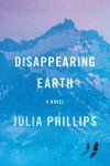 Disappearing Earth - Julia Phillips