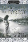 Daughter of the Forest (The Sevenwaters Trilogy, #1) - Juliet Marillier