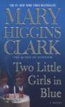 Two Little Girls in Blue - Mary Higgins Clark