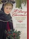 A Darcy Christmas: A Holiday Tribute to Jane Austen - Amanda Grange, Sharon Lathan, Carolyn Eberhart