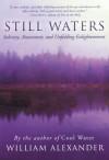 Still Waters: Sobriety, Atonement and Unfolding Enlightenment - William Alexander
