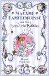 Madame Pamplemousse and Her Incredible Edibles - Rupert Kingfisher, Sue Hellard
